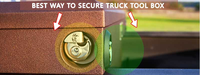 Best Way To Secure Truck Tool Box