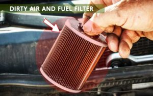 Dirty Air and Fuel Filter
