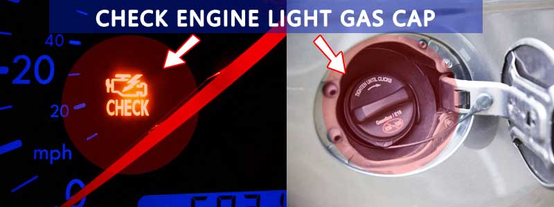 Check Engine Light Gas Cap (Signs, Causes & Solutions)