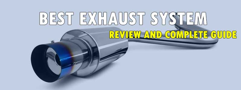 Best Exhaust System (Review) 2019 – Top 10 Picks and Complete Guide