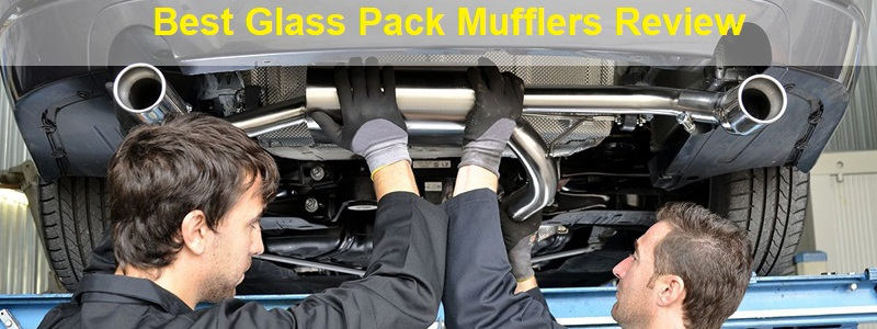 Best Glass Pack Mufflers (Review) 2020 – Top Picks and Buyer Guide