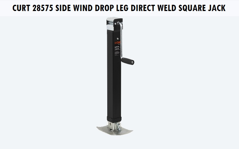 CURT 28575 Side Wind Drop Leg Direct-Weld Square Jack Review
