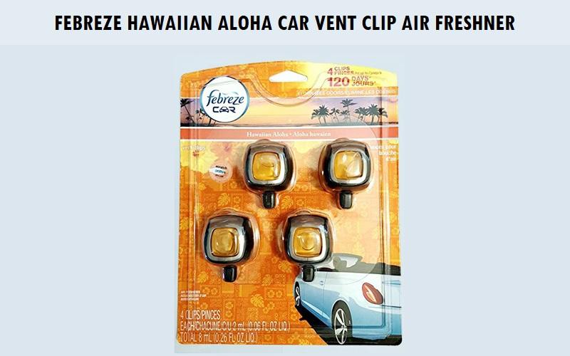 Febreze Hawaiian Aloha Car Vent Clip Air Freshener Review