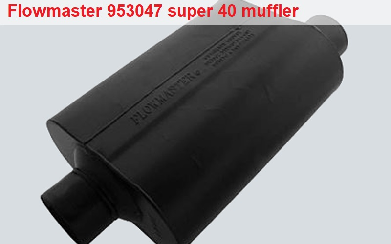Flowmaster 953047 super 40 Muffler Review