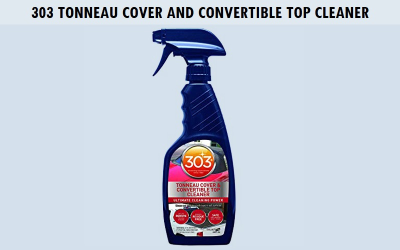 303 Tonneau Cover and Convertible Top Cleaner Review