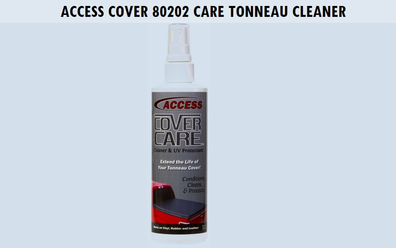 Access Cover 80202 Access Cover Care Tonneau Cleaner Review