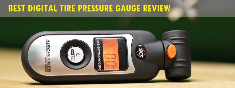 Best Digital Tire Pressure Gauge Review and Complete Guide