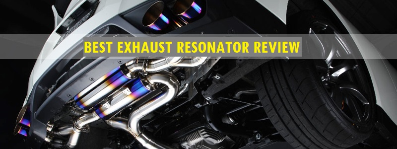 Best Exhaust Resonator (Review) 2020 – Top Picks and Complete Guide