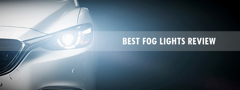 Best Fog Lights (Review) in 2020 – Tips and Complete Guide