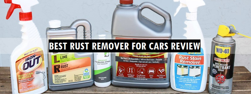 Best Rust Remover for Cars (Review) – Top Picks and Complete Guide