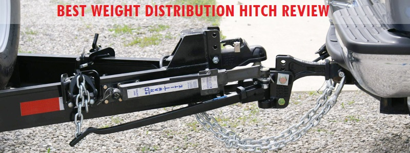 Best Weight Distribution Hitch (Review) – Top Picks & Buyer Guide