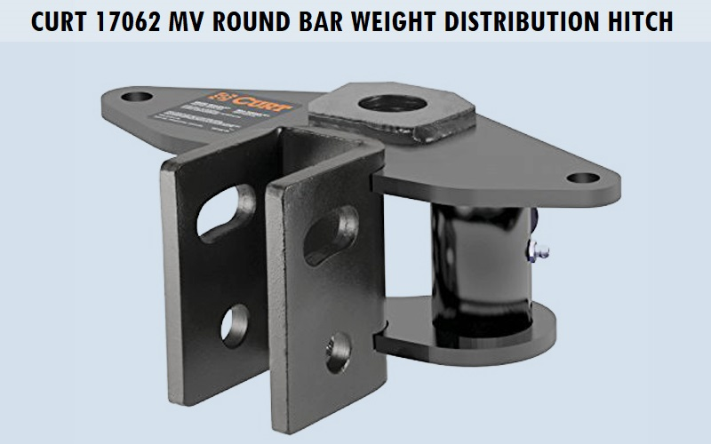 CURT 17062 MV Round Bar Weight Distribution Hitch Review