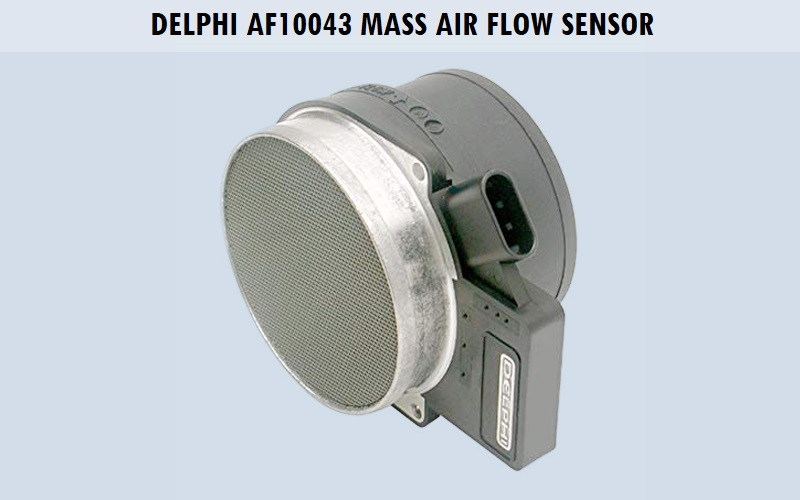 Delphi AF10043 Mass Air Flow Sensor Review