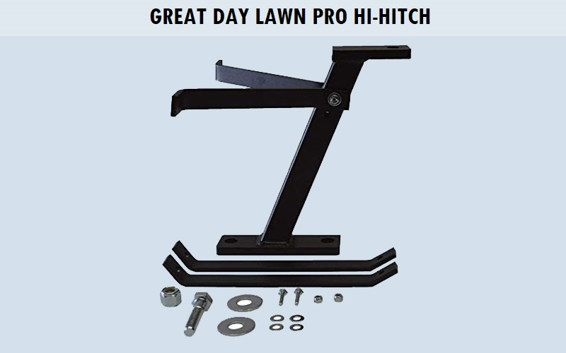 Great Day – Lawn Pro Hi-Hitch Review