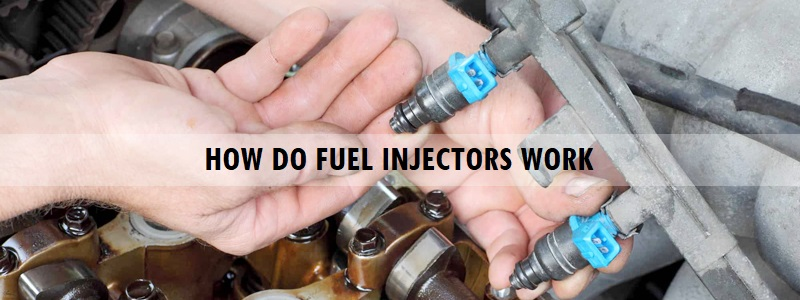 How Do Fuel Injectors Work – Step by Step Whole Process