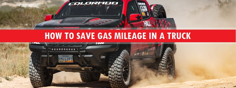How To Save Gas Mileage In A Truck – Described in Details