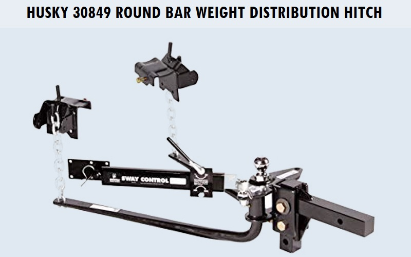 Husky 30849 Round Bar Weight Distribution Hitch Review