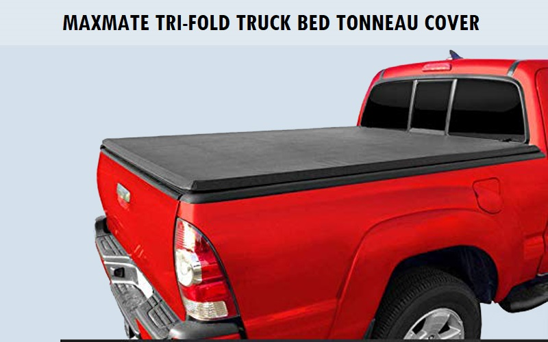 MaxMate Tri-Fold Truck Bed Tonneau Cover Review