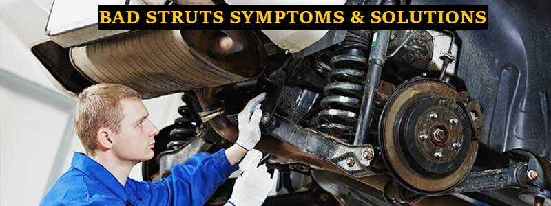 Bad Struts Symptoms & Solutions – Details Guide