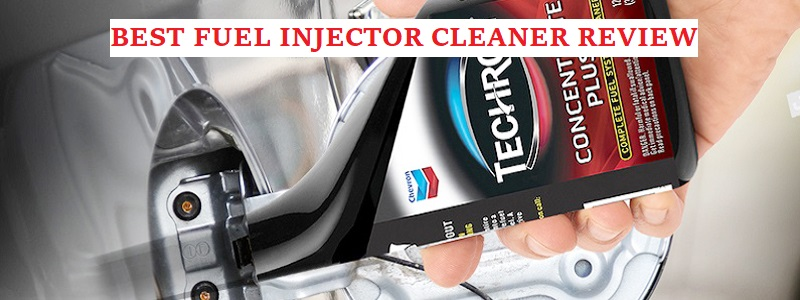 Best Fuel Injector Cleaner (Review) 2020 – Top 10 Picks