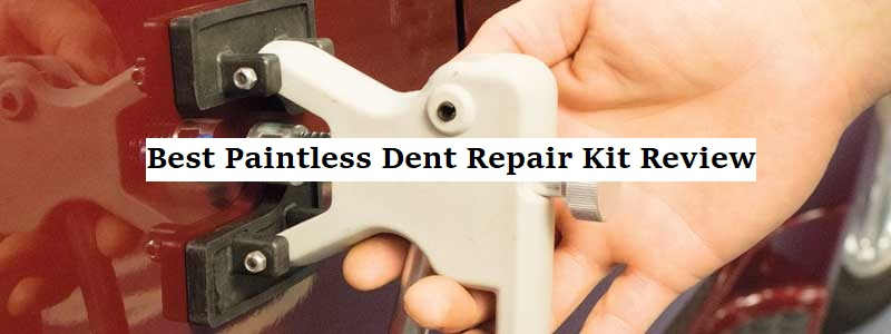 Best Paintless Dent Repair Kit (Review) – Top 10 Picks