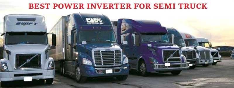 Best Power Inverter for Semi Truck (Review) – Top 10 Picks