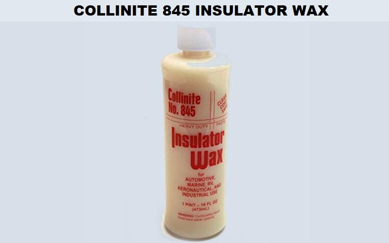 Collinite 845 Insulator Wax Review
