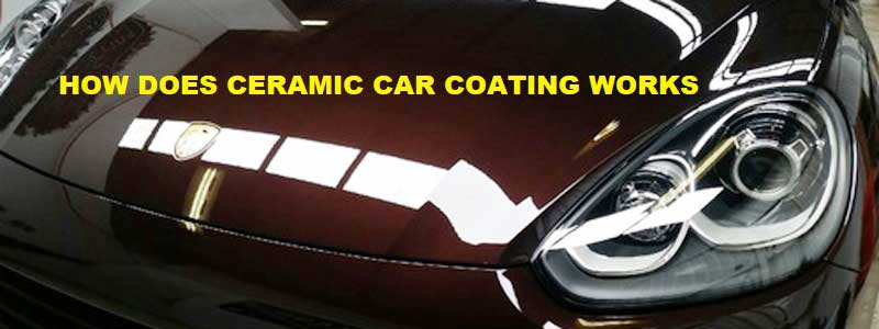 How Ceramic Coating Works – The Truth About Ceramic Coating