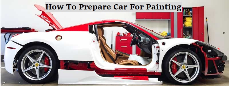 How to Prepare Car for Painting (Easy Complete Guide)