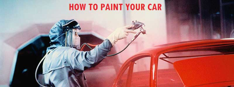 How to Paint A Car – Step by Step Complete Process