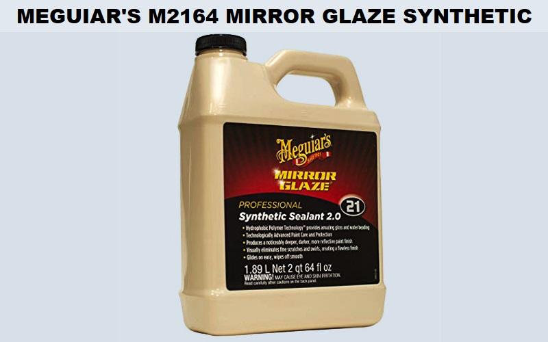 Meguiar's M2164 Mirror Glaze Synthetic Sealant Review