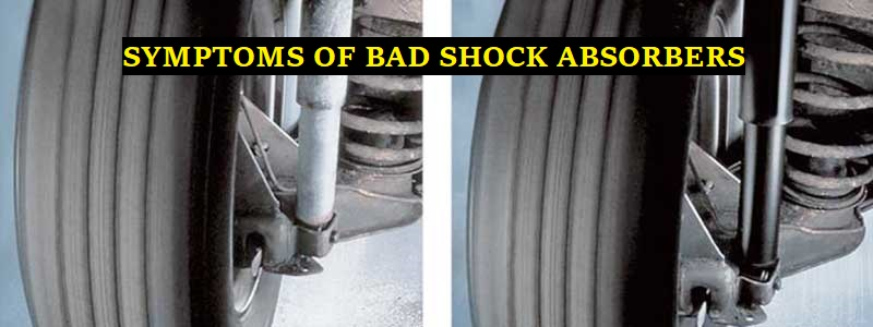 Symptoms of Bad Shock Absorbers – How to Keep Vehicle Safe