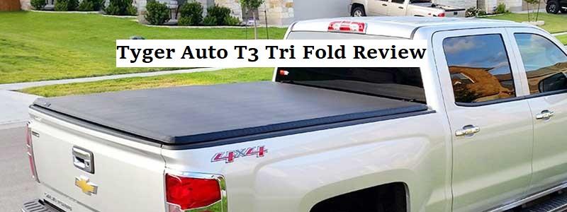 Tyger Auto T3 Tri-Fold Tonneau Cover Review
