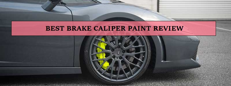 Best Brake Caliper Paint Review and Complete Guide