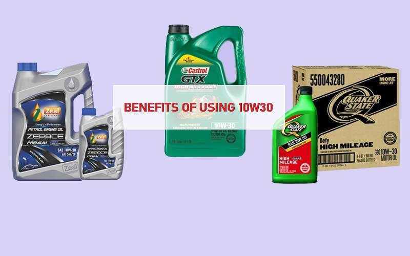 Benefits of Using 10w30 engine oil