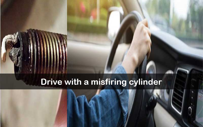How to drive with a misfiring cylinder