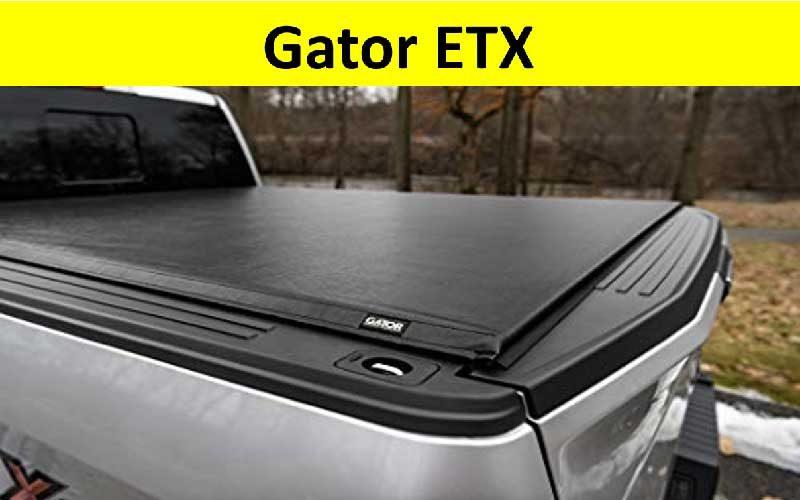 Gator ETX Truck Bed Tonneau Cover Review