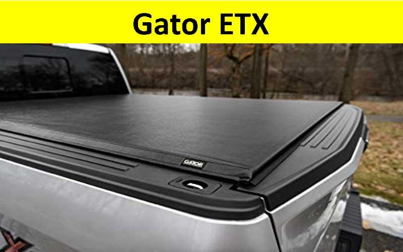 Gator ETX Truck Bed Tonneau Cover Review
