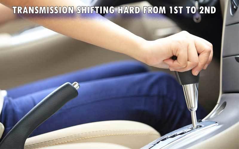 Transmission Shifting Hard