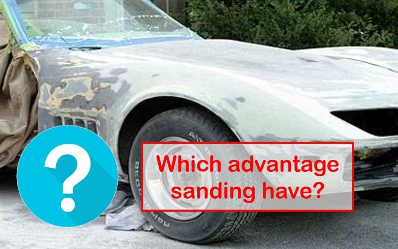 Advantages of Sanding