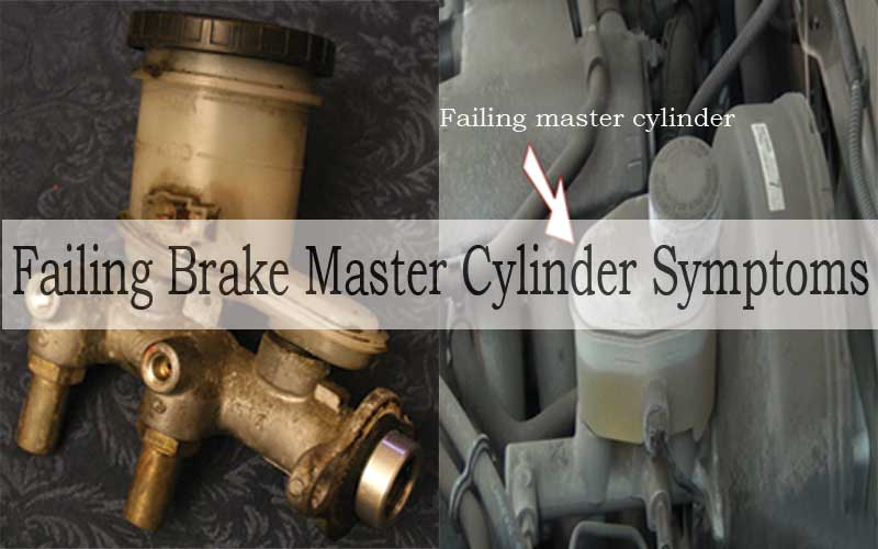 Master brake cylinder failure symptoms