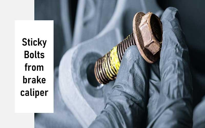 Sticky Caliper Bolts