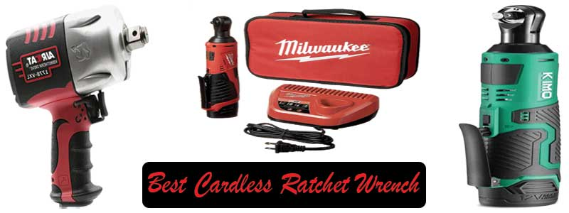Best Cordless Ratchet Wrench - Review and Complete Guide