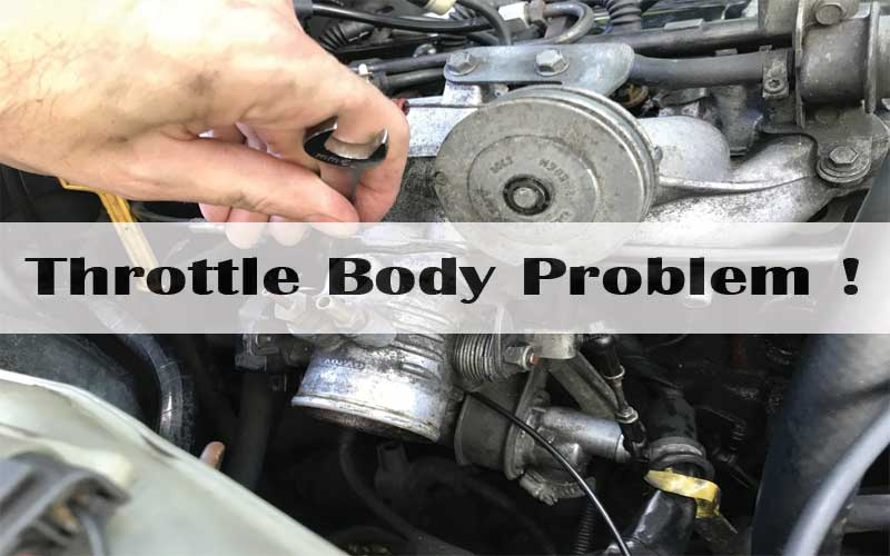 Throttle body problem solution