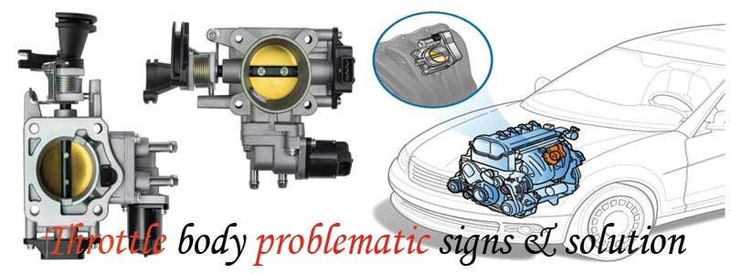 signs of the problematic throttle body and solution way